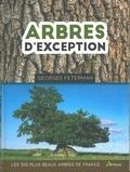Georges Feterman - Arbres d'exception - Les 500 plus beaux arbres de France.