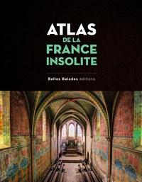 Georges Feterman et Arnaud Goumand - Atlas de la France insolite.