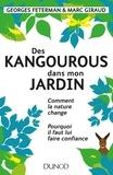 Georges Feterman et Marc Giraud - Des kangourous dans mon jardin - Comment la nature change et pourquoi il faut lui faire confiance.