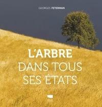Georges Feterman - L'arbre dans tous ses états.