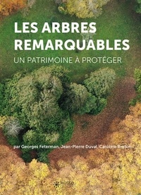 Les arbres remarquables- Un patrimoine à protéger - Georges Feterman   Showmesound.org