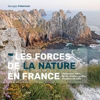 Georges Feterman - Les forces de la nature en France - Plissements, failles, dômes, cratères, grottes, tempêtes, tornade.