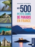 Georges Feterman - Mes 500 petits coins de paradis en France.
