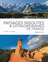 Georges Feterman - Paysages insolites & extraordinaires de France.
