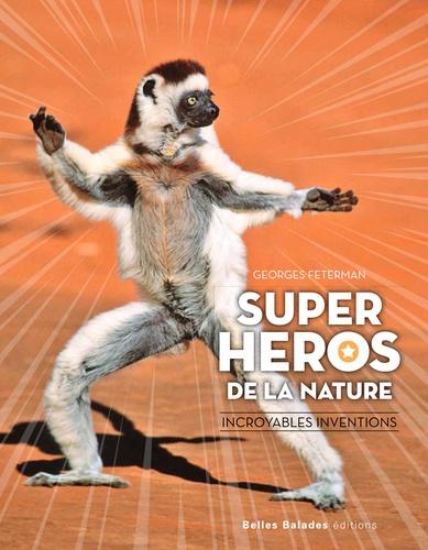 Super héros de la nature. Incroyables inventions