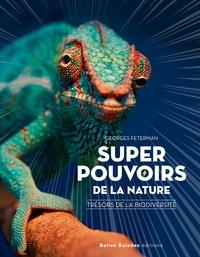 Georges Feterman - Super pouvoirs de la nature - Trésors de la biodiversité.