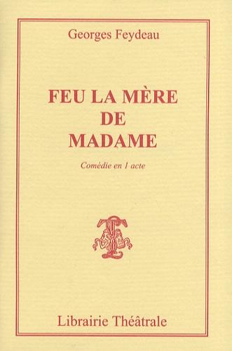 Feu la mère de Madame