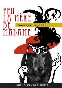 Georges Feydeau - Feu la mère de Madame.
