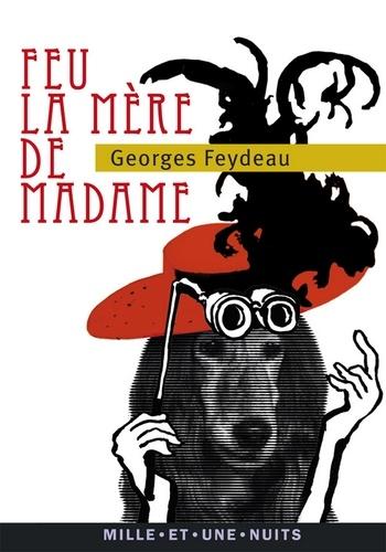 Feu la mère de Madame - Format ePub - 9782755504729 - 2,49 €