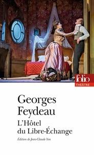 Georges Feydeau et Maurice Desvallieres - L'Hôtel du Libre-Echange.
