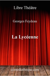 Georges Feydeau - La lycéenne.