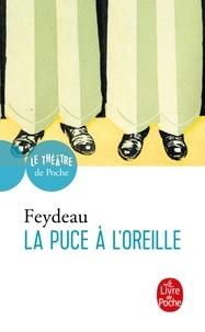 Georges Feydeau - La Puce à l'oreille.