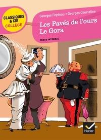 Georges Feydeau et Georges Courteline - Les pavés de l'ours ; Le Gora.