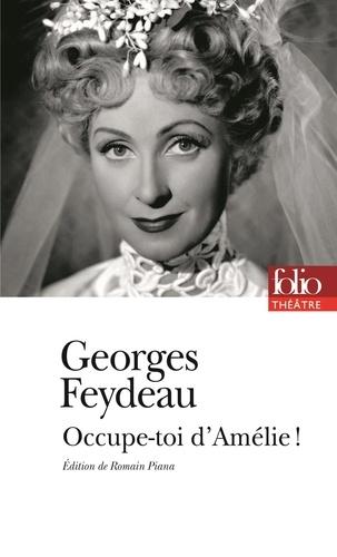 Georges Feydeau - Occupe-toi d'Amélie !.