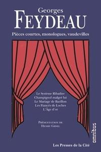 Georges Feydeau - Pièces courtes, monologues, vaudevilles et comédies.
