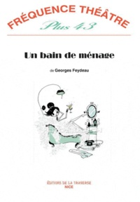 Georges Feydeau - Un bain de ménage.
