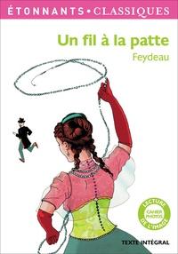 Georges Feydeau - Un fil à la patte.