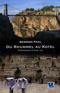 Georges Fhal - Du Rhummel au Kotel - Parcours d'une vie.