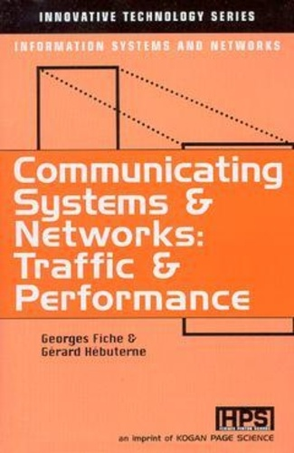 Georges Fiche et Gérard Hébuterne - Communicating systems & networks: traffic & performance.