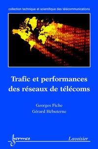 Georges Fiche et Gérard Hébuterne - Trafic et performances des réseaux de télécoms.