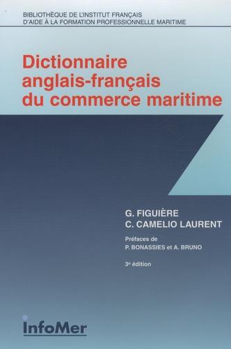 Georges Figuière et Christiane Camelio Laurent - Dictionnaire anglais-français du commerce maritime.