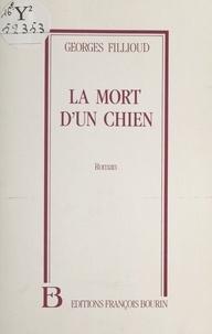Georges Fillioud - La Mort d'un chien.