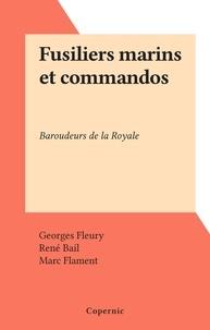Georges Fleury et René Bail - Fusiliers marins et commandos - Baroudeurs de la Royale.