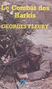 Georges Fleury - Le combat des harkis.