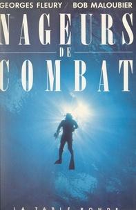 Georges Fleury et Bob Maloubier - Nageurs de combat.