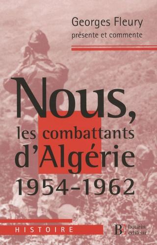 Georges Fleury et Gérard Dalmaz - Nous, les combattants d'Algérie (1954-1962).