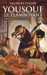 Georges Fleury - Yousouf le flamboyant.
