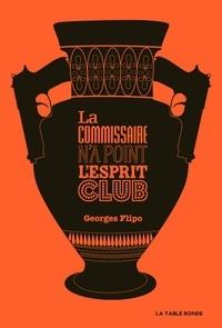Georges Flipo - La commissaire n'a point l'esprit club.