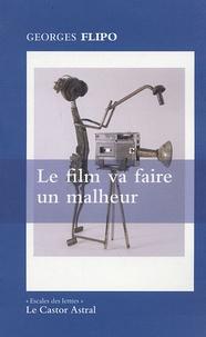 Georges Flipo - Le film va faire un malheur.