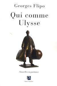 Georges Flipo - Qui comme Ulysse - Nouvelles en partance.