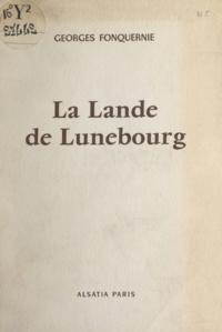 Georges Fonquernie - La lande de Lunebourg.
