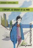 Georges Fonvilliers et Xavier Justh - L'enfant, le soldat et la mer.