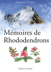 Georges Forest - Mémoires de rhododendrons.