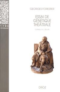 Georges Forestier - Essai de génétique théâtrale - Corneille à l'oeuvre.