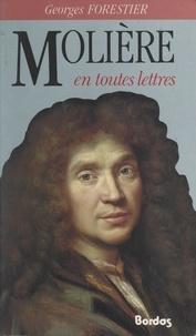 Georges Forestier - Molière en toutes lettres.