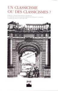 Georges Forestier et Jean-Pierre Néraudau - Un clacissisme ou des classicismes ?.