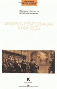 Georges Forestier - Visages du théâtre français au XVIIe siècle - Mélanges en l'honneur de Roger Guichemerr.