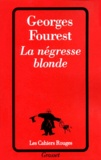 Georges Fourest - La négresse blonde.