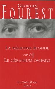 Georges Fourest - La négresse blonde - Suivi de Le géranium ovipare.