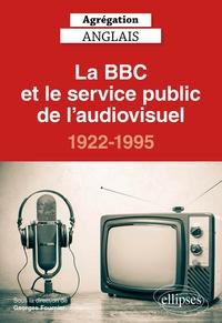 Georges Fournier - Agrégation Anglais, La BBC et le service public de l'audiovisuel, 1922-1995.
