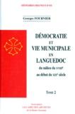 Georges Fournier - DEMOCRATIE ET VIE MUNICIPALE EN LANGUEDOC. - Tome 1 et 2, Du milieu du 18ème au début du 19ème siècle.