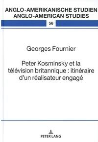 Georges Fournier - Peter Kosminsky et la télévision britannique : itinéraire d'un réalisateur engagé.