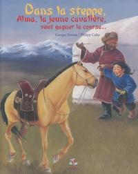 Georges Foveau et Philipp Csiky - Dans la steppe, Alma, la jeune cavalière, veut gagner la course....