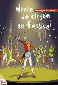 Georges Foveau - Drôle de cirque au festival.