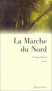 Georges Foveau - La Marche du Nord.