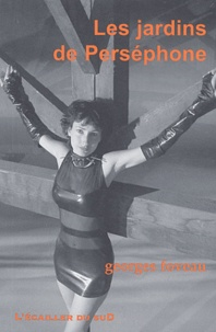 Georges Foveau - Les jardins de Perséphone.